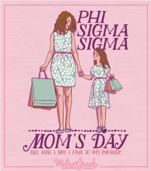 Phi Sig Moms Day Shirt with Daughter