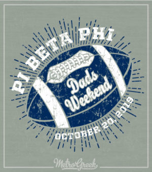 Dads Weekend Shirt Pi Phi Football